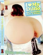 I LOVE MY DILDO Big Beautiful Butt Edition
