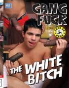 ギャング ファック ザ ホワイト ビッチ