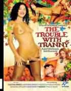 The Trouble With Tranny