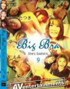 Big Bra Vol.9: She's Sadistic