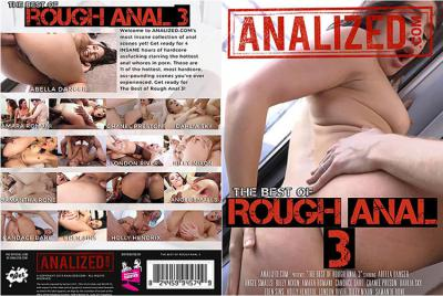 ザ ベスト オブ ラフ アナル Vol.3 - Abella Danger,  Angel Smalls,  Riley Nixon,  Amara Romani,  Candace Dare,  Chanel Preston,  Dahlia Sky,  Eden Sins,  Holly Hendrix,  Londor River,  Samantha Rone - アナライズド