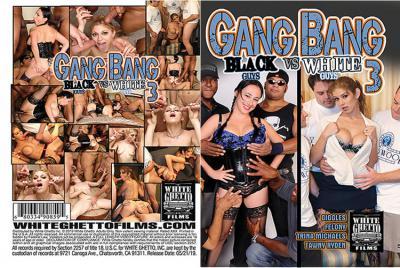 ギャング バング ブラック ガイズ Vs ホワイト ガイズ Vol.3 – Giggles, Felony, Trina Michaels, Tawny Ryden – ホワイトゲットーフィルム